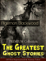 PREMIUM Collection - The Greatest Ghost Stories of Algernon Blackwood (10 Best Supernatural & Fantasy Tales)