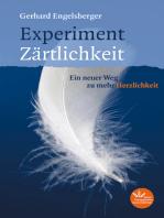 Experiment Zärtlichkeit: Ein neuer Weg zu mehr Herzlichkeit