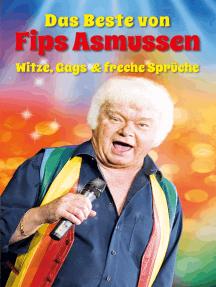 Das Beste von Fips Asmussen: Witze, Gags & freche Sprüche