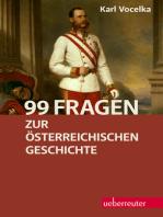 99 Fragen zur österreichischen Geschichte