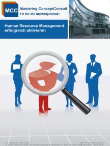 Human Resource Management erfolgreich aktivieren: Der Leitfaden für eine erfolgreiche Mitarbeiterführung