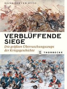 Verblüffende Siege: Die größten Überraschungscoups der Kriegsgeschichte