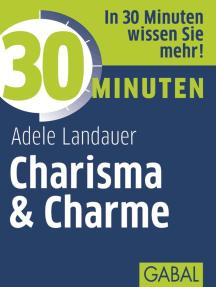 30 Minuten Charisma & Charme