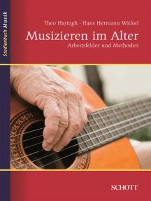 Musizieren im Alter: Arbeitsfelder und Methoden