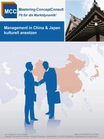 Management in China & Japan kulturell ansetzen: Der Leitfaden für ein erfolgreiches Ostasienmanagement