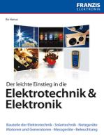 Der leichte Einstieg in die Elektrotechnik & Elektronik: Bauteile der Elektrotechnik · Solartechnik · Netzgeräte · Motoren und Generatoren · Messgeräte · Beleuchtung