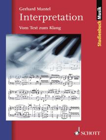 Interpretation: Vom Text zum Klang
