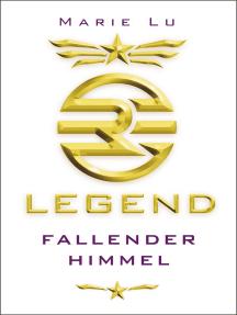 Legend (Band 1) – Fallender Himmel: Spannende Trilogie über Rache, Verrat und eine legendäre Liebe ab 13 Jahre
