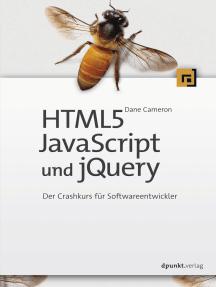 HTML5, JavaScript und jQuery: Der Crashkurs für Softwareentwickler