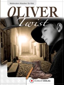 Oliver Twist: Walbreckers Klassiker für Kids