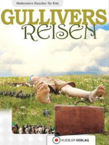 Gullivers Reisen: Walbreckers Klassiker für Kids