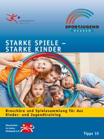 Starke Spiele - Starke Kinder: Kindeswohl im Sport