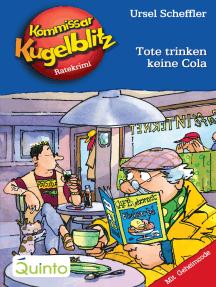 Kommissar Kugelblitz 27. Tote trinken keine Cola: Kommissar Kugelblitz Ratekrimis