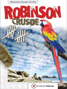 Robinson Crusoe: Walbreckers Klassiker für die ganze Familie