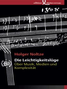 Die Leichtigkeitslüge: Über Musik, Medien und Komplexität