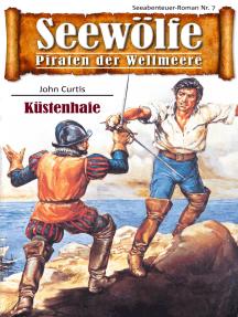 Seewölfe - Piraten der Weltmeere 7: Küstenhaie