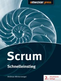 Scrum - Schnelleinstieg (2. aktualisierte und erweiterte Auflage): Schnelleinstieg