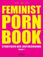 The Feminist Porn Book, Band 1: Strategien der Lusterzeugung