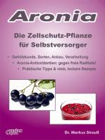 Aronia. Die Zellschutz-Pflanze für Selbstversorger.