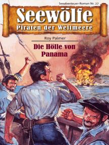 Seewölfe - Piraten der Weltmeere 27: Die Hölle von Panama