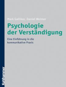 Psychologie der Verständigung: Eine Einführung in die kommunikative Praxis