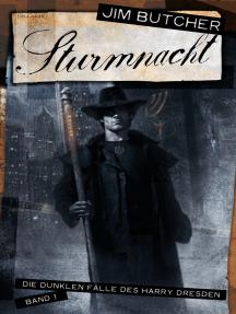Sturmnacht: Die dunklen Fälle des Harry Dresden 1