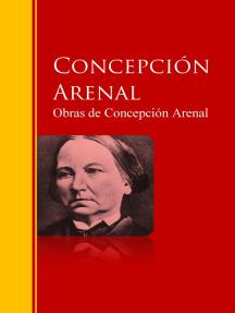 Obras de Concepción Arenal: Biblioteca de Grandes Escritores