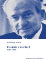 Discursos y escritos I: 1981-1986