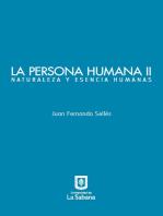 La persona humana parte II. Naturaleza y esencia humanas