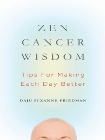 Zen Cancer Wisdom: Tips for Making Each Day Better