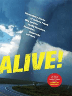 Alive!: Extraordinary Stories of Ordinary People Who Survived Deadly Tornadoes, Avalanches,Shipwrecks, and More