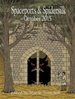 Spaceports & Spidersilk October 2015