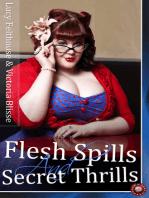Flesh Spills and Secret Thrills