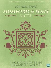 101 Amazing Mumford & Sons Facts