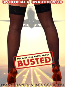 101 Amazing Facts about Busted