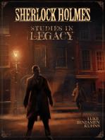 Sherlock Holmes Studies in Legacy