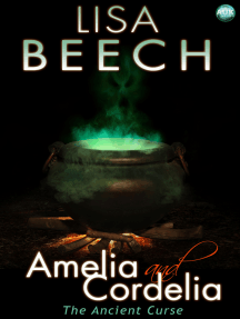 Amelia and Cordelia: the Ancient Curse: The Witches Revenge