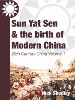 Sun Yat Sen and the birth of modern China