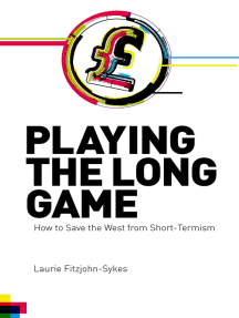 Playing the Long Game: How to Save the West from Short-Termism