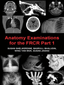 Anatomy Examinations for the FRCR Part 1: A collection of mock examinations for the new FRCR anatomy module