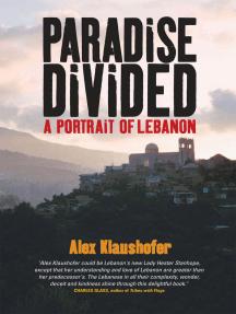 Paradise Divided: A Portait of Lebanon