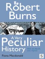 Robert Burns, A Very Peculiar History