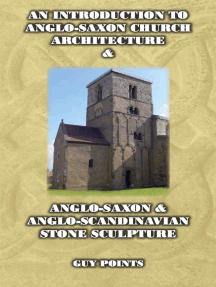 An Introduction to Anglo-Saxon Church Architecture & Anglo-Scandinavian Stone Sculpture