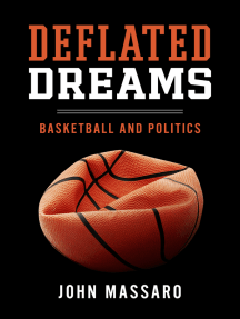 Deflated Dreams: Basketball and Politics