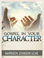 Gospel In Your Character