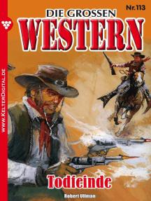 Die großen Western 113: Todfeinde