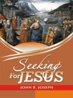 Seeking for Jesus