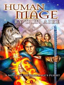 Human Mage: Highmage's Plight, #3