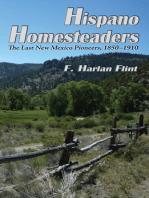 Hispano Homesteaders: The Last New Mexico Pioneers, 1850-1910