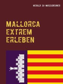 Mallorca extrem erleben: Reiseführer für Abenteurer